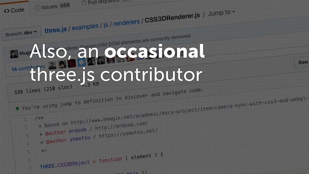 Also, an occasional three.js contributor