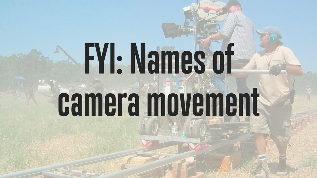 FYI: Names of camera movement