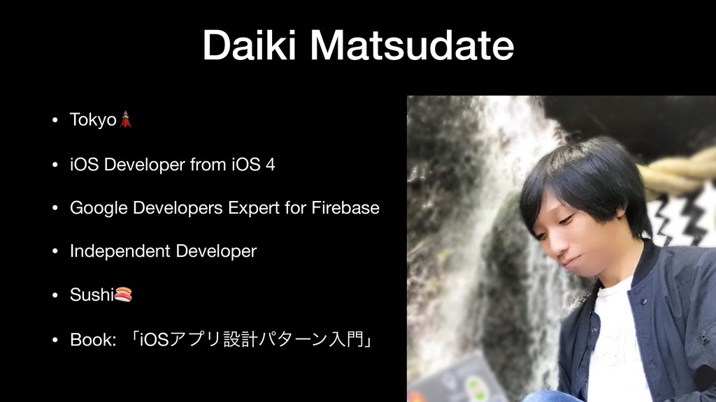 Daiki Matsudate • Tokyo    • iOS Developer from...