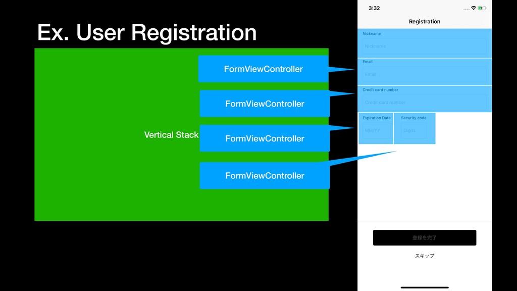 Ex. User Registration Vertical Stack view FormV...