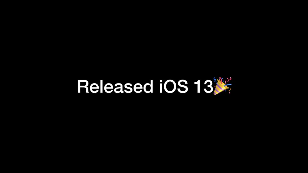 Released iOS 13
