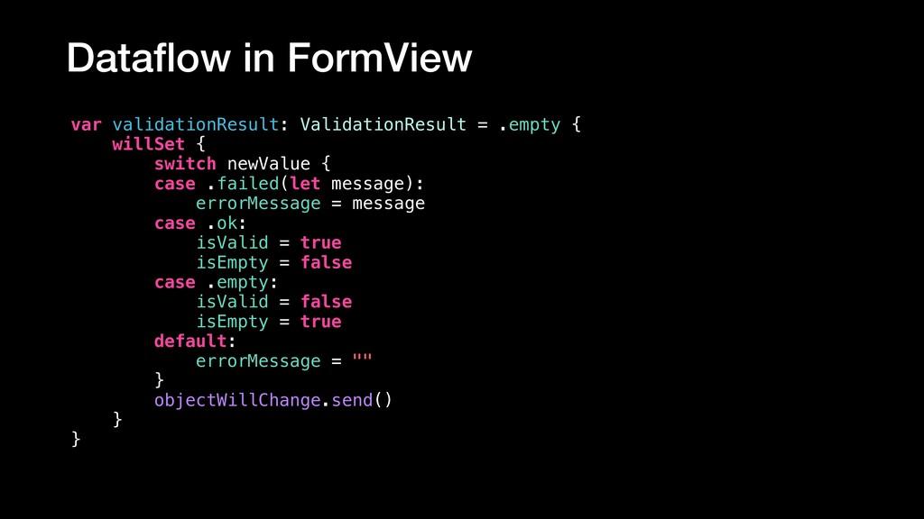 Dataflow in FormView var validationResult: Valid...