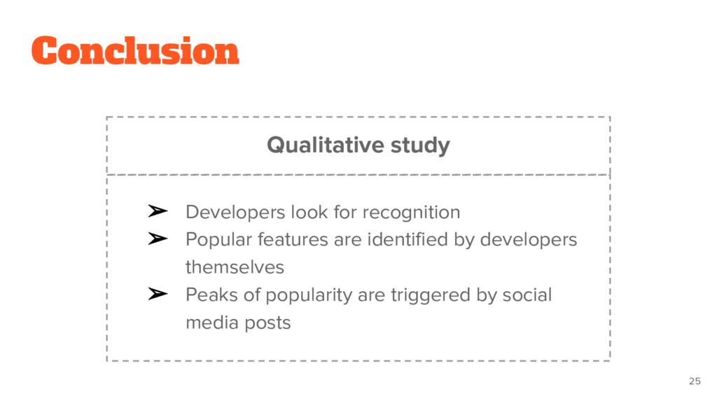 Conclusion ➢ Developers look for recognition ➢ ...