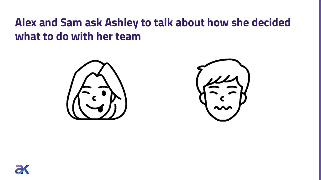Alex and Sam ask Ashley to talk about how she d...