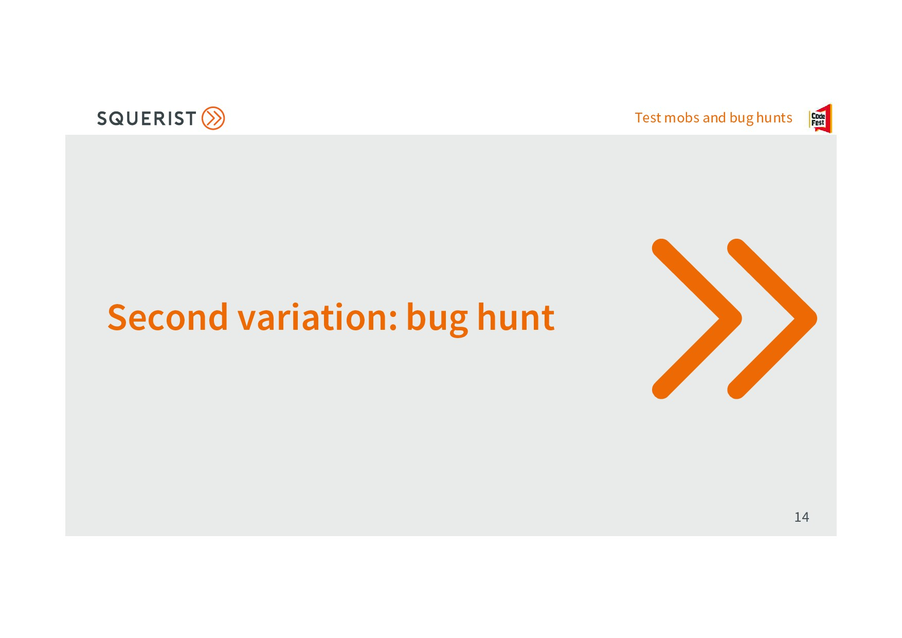 Test mobs and bug hunts Second variation: bug h...