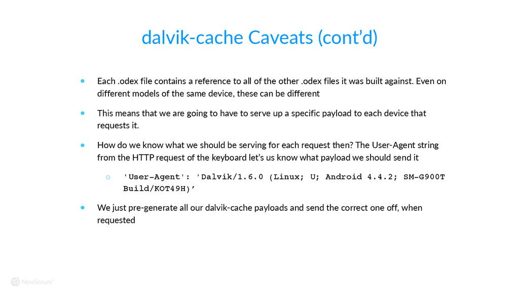 dalvik-‐cache Caveats (cont'd) ! Each .odex...
