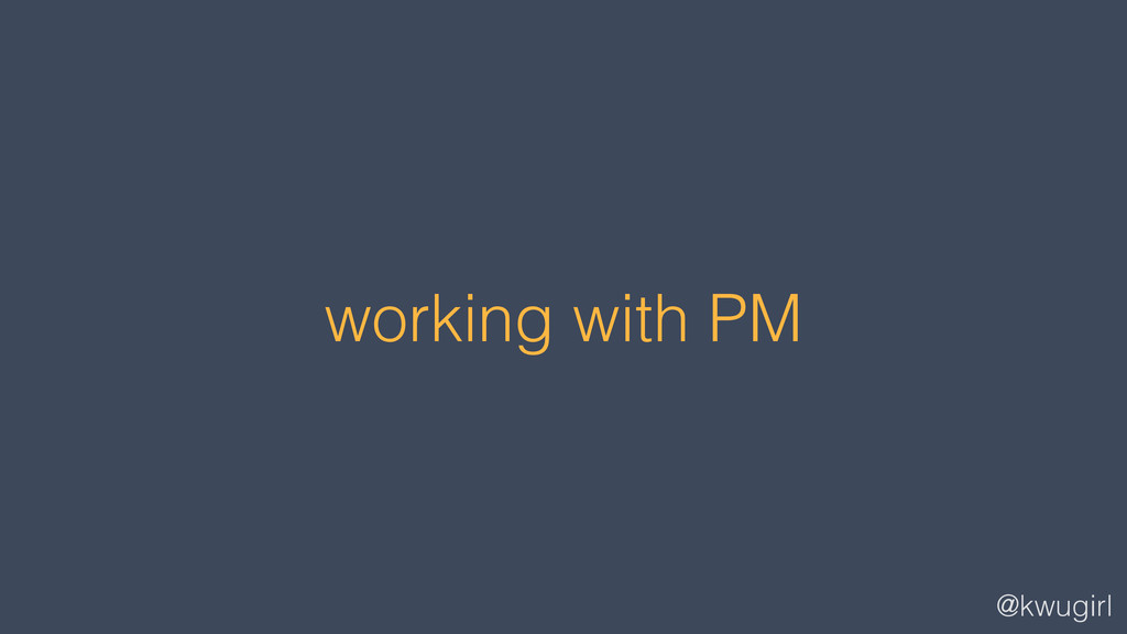 @kwugirl working with PM