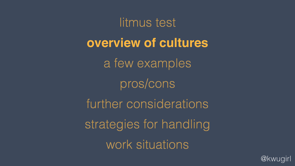 @kwugirl litmus test overview of cultures a few...