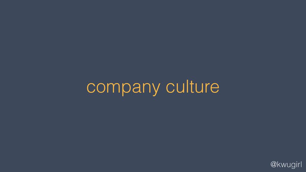 @kwugirl company culture