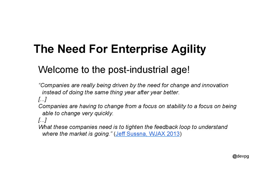 @devpg The Need For Enterprise Agility Welcome ...