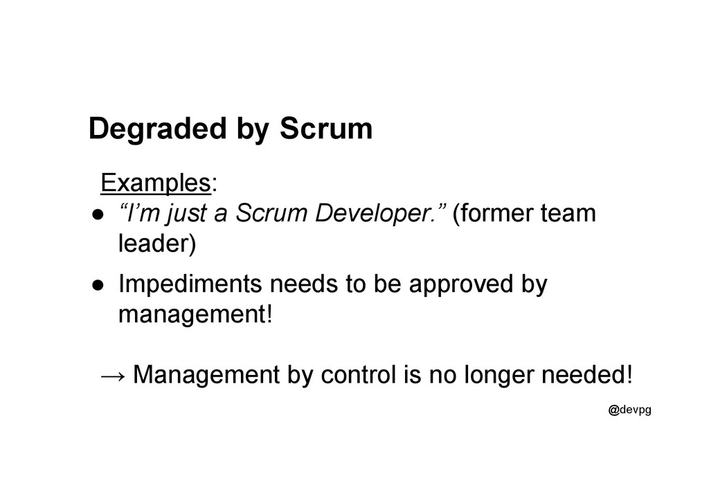 "@devpg Degraded by Scrum Examples: ●  ""I'm just..."