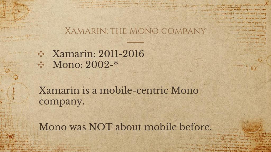 Xamarin: the Mono company ✣ Xamarin: 2011-2016 ...
