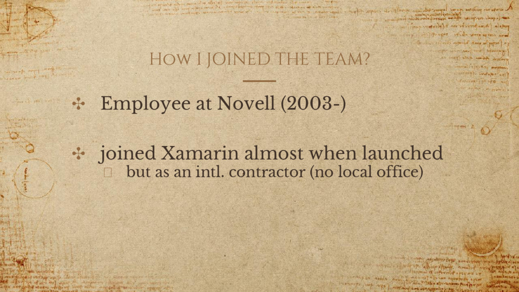 How I JOINED THE TEAM? ✣ Employee at Novell (20...