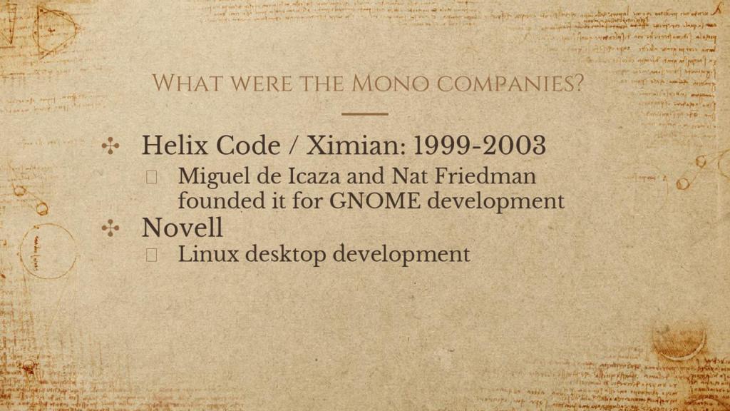 What were the Mono companies? ✣ Helix Code / Xi...