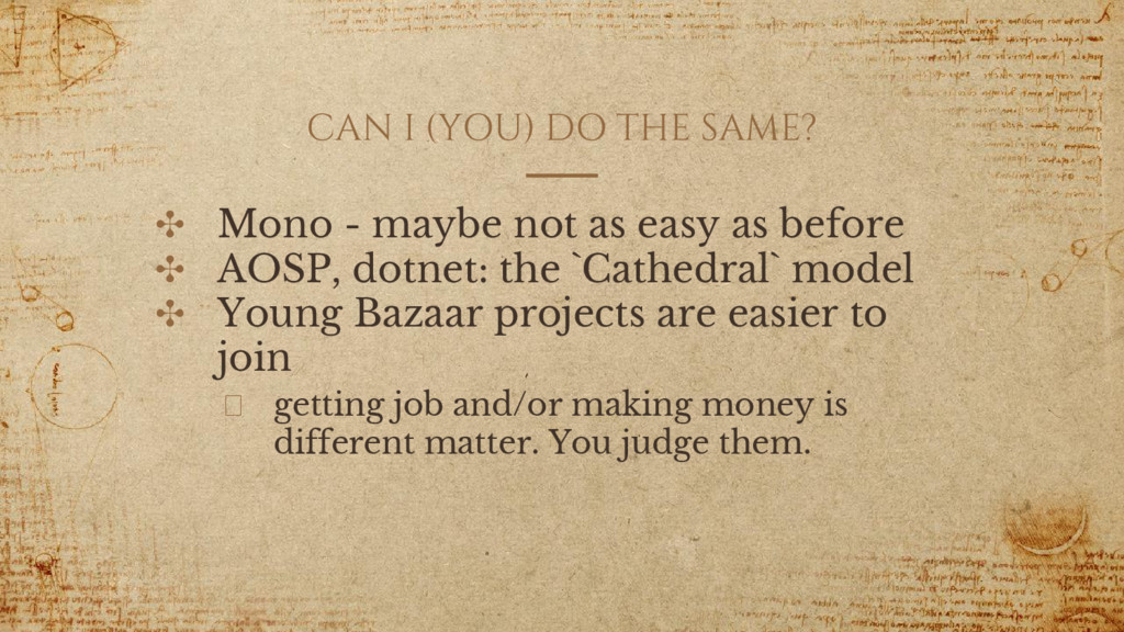CAN I (YOU) DO THE SAME? ✣ Mono - maybe not as ...