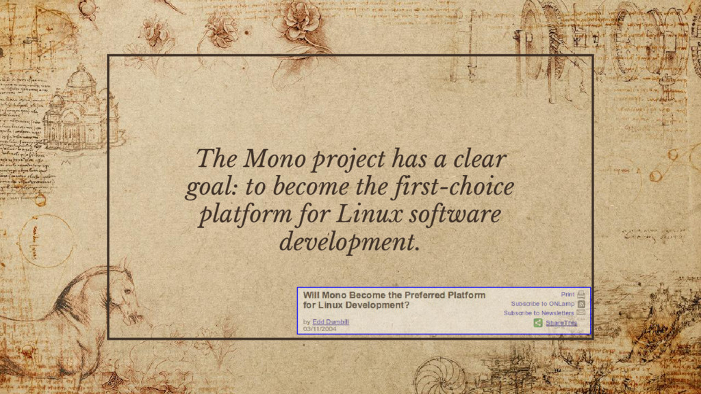 The Mono project has a clear goal: to become th...