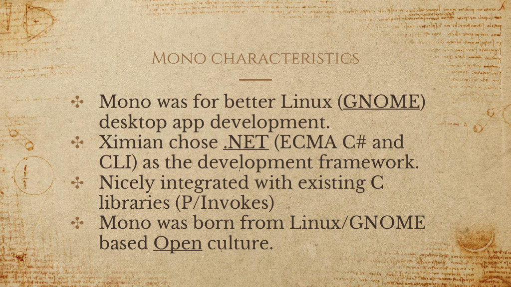 Mono characteristics ✣ Mono was for better Linu...