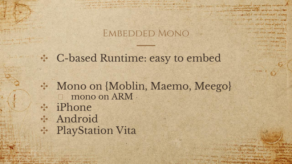 Embedded Mono ✣ C-based Runtime: easy to embed ...