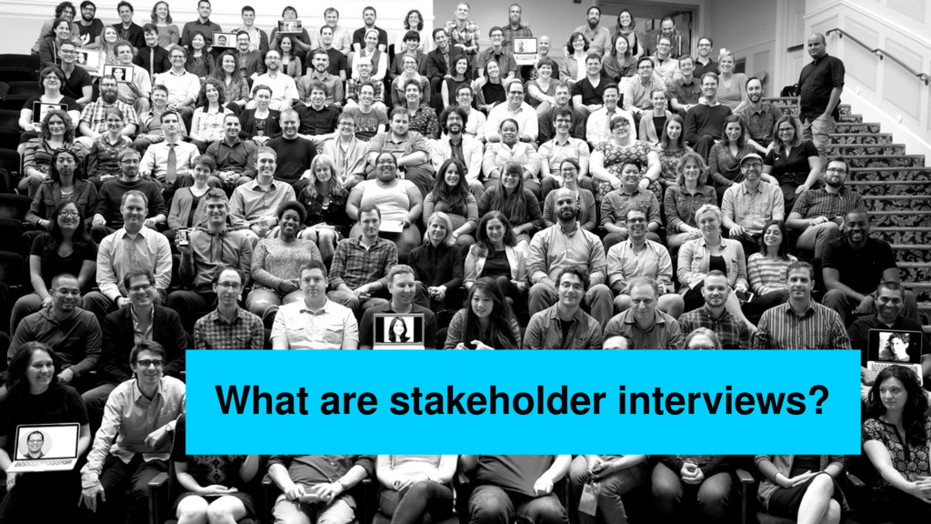 What are stakeholder interviews?