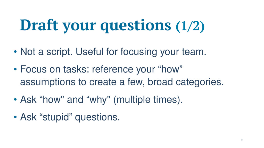 Draft your questions (1/2) • Not a script. Usef...