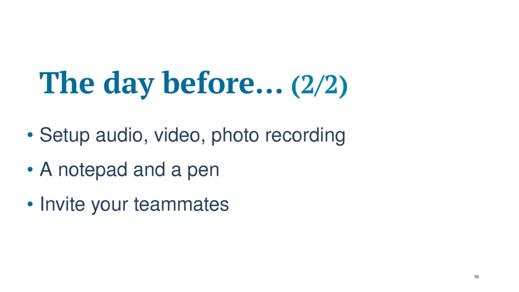 The day before… (2/2) • Setup audio, video, pho...