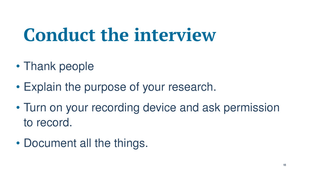 Conduct the interview • Thank people • Explain ...