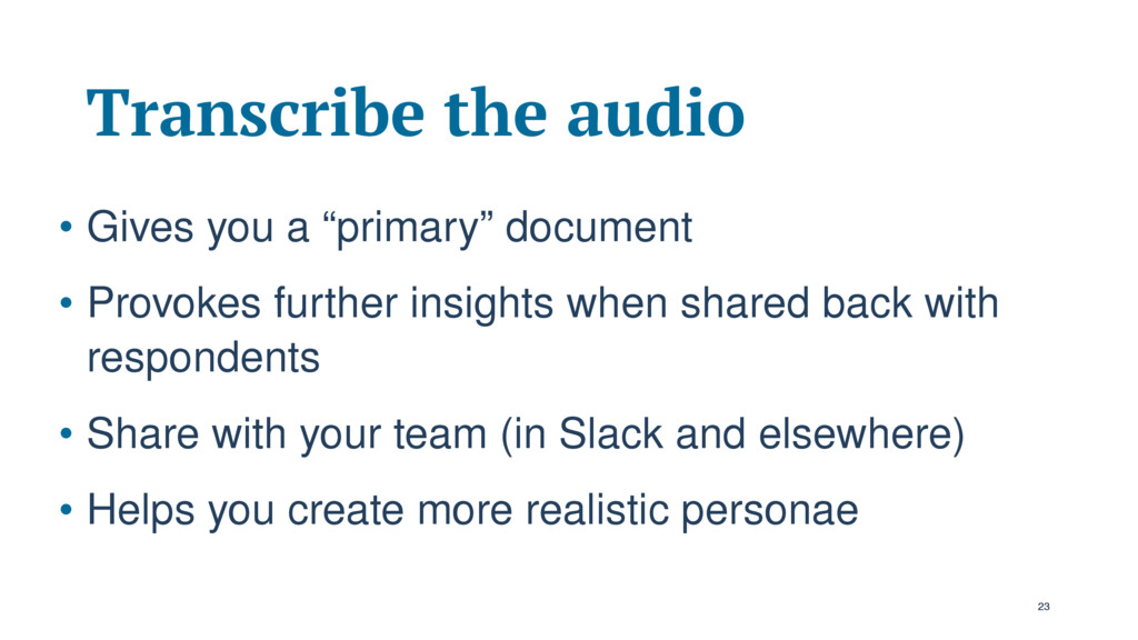 """Transcribe the audio • Gives you a """"primary"""" do..."""