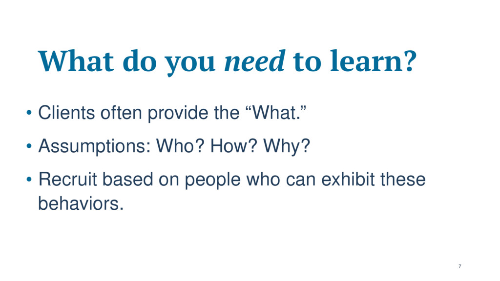 What do you need to learn? • Clients often prov...