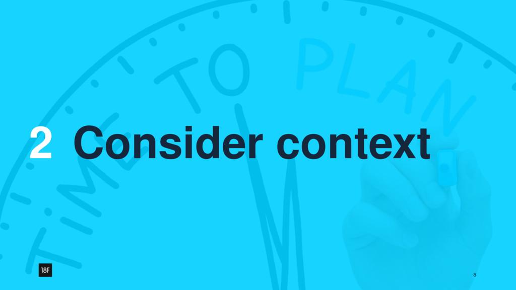 2 8 Consider context