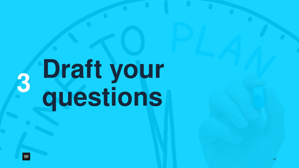 3 10 Draft your questions