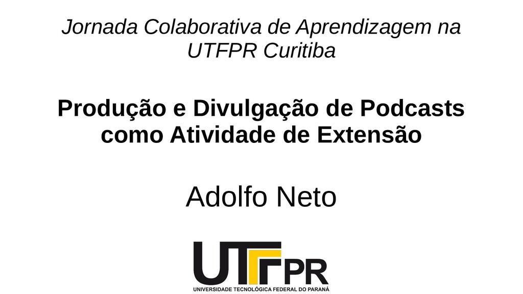 Jornada Colaborativa de Aprendizagem na UTFPR C...