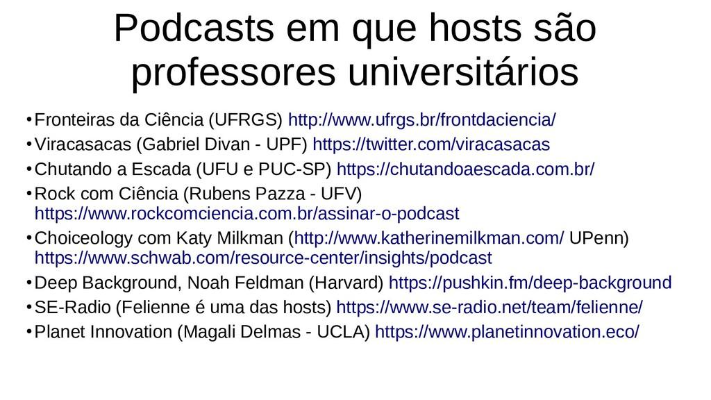 Podcasts em que hosts são professores universit...