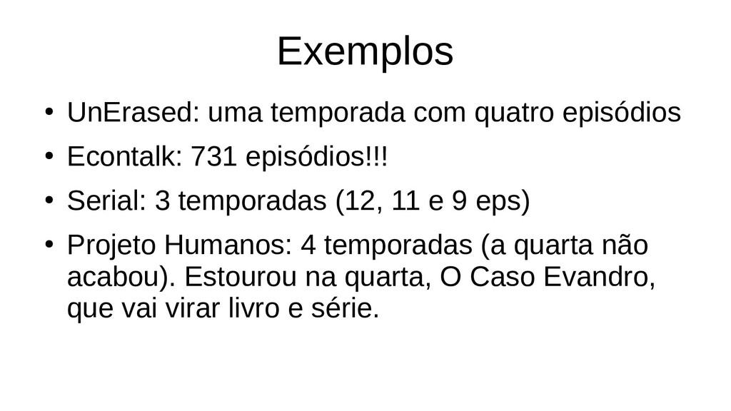 Exemplos ● UnErased: uma temporada com quatro e...