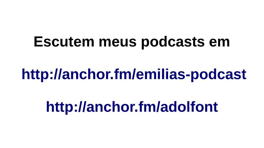 Escutem meus podcasts em http://anchor.fm/emili...