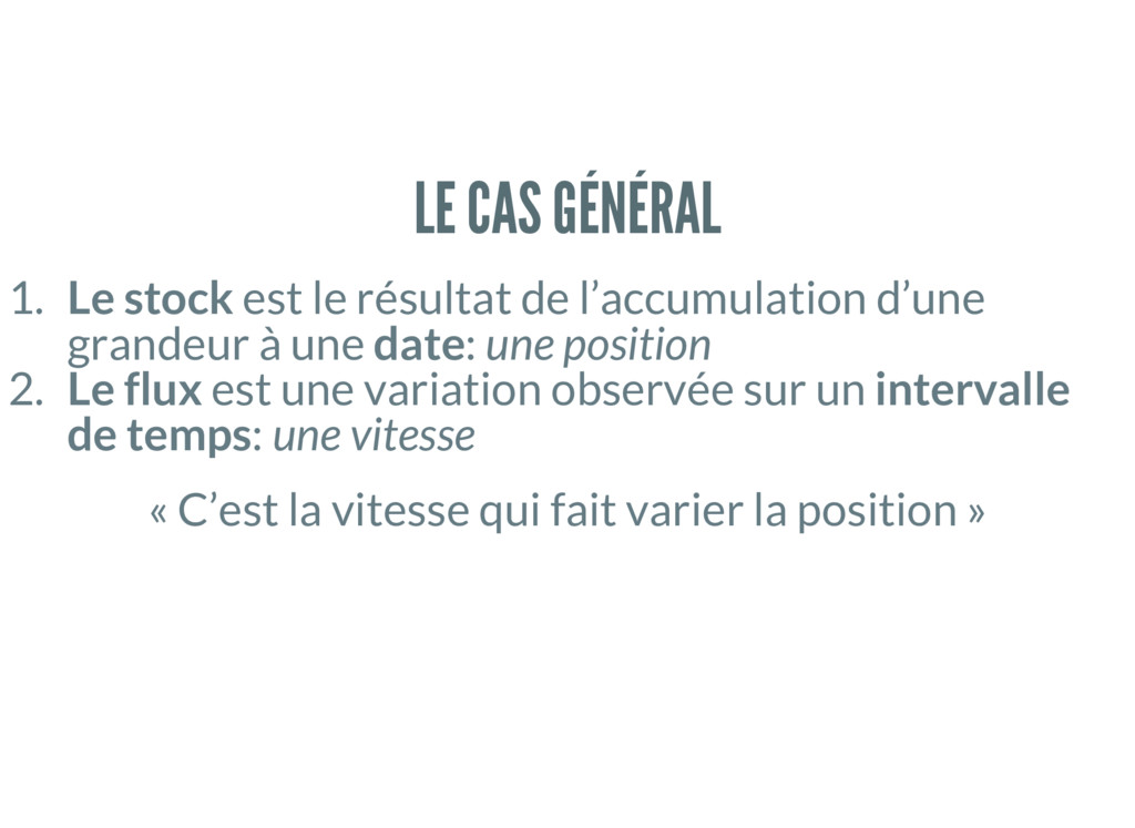 LE CAS GÉNÉRAL 1. Le stock est le résultat de l...