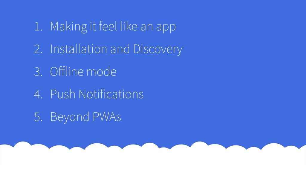 1. Making it feel like an app 2. Installation a...