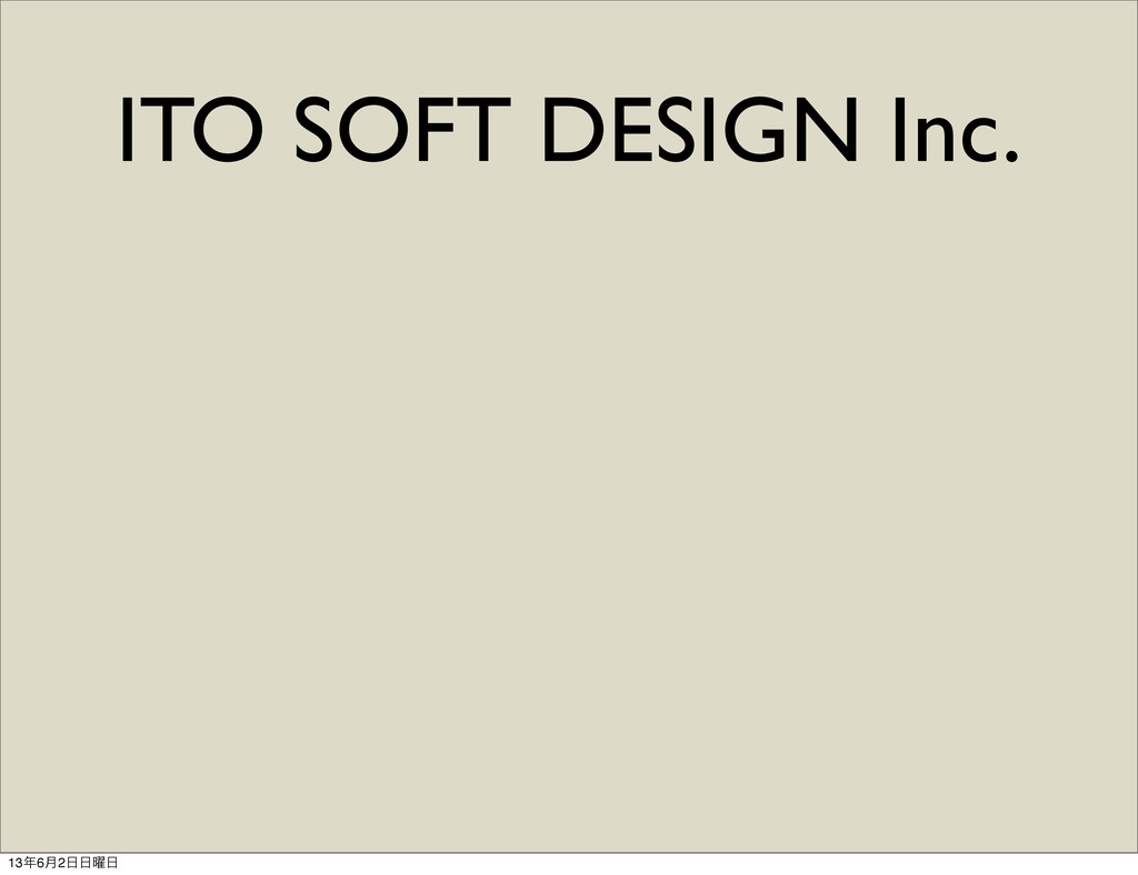 ITO SOFT DESIGN Inc. 136݄2༵