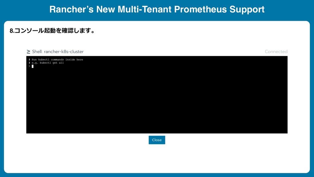 Rancher's New Multi-Tenant Prometheus Support 8...