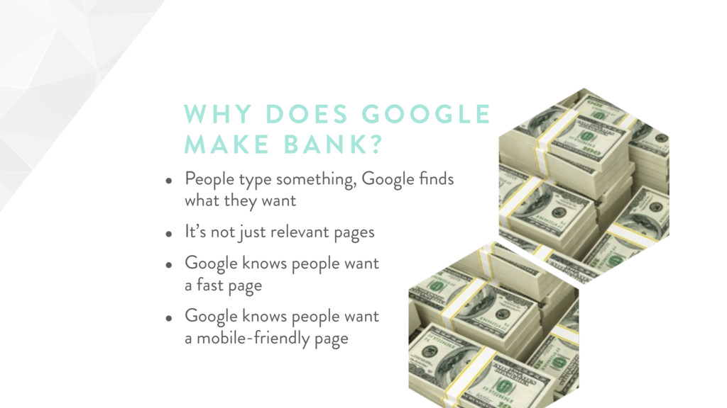 WHY DOES GOOGL E MAKE BANK? • People type somet...
