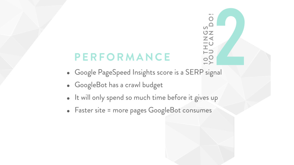 PERFORM ANCE • Google PageSpeed Insights score ...