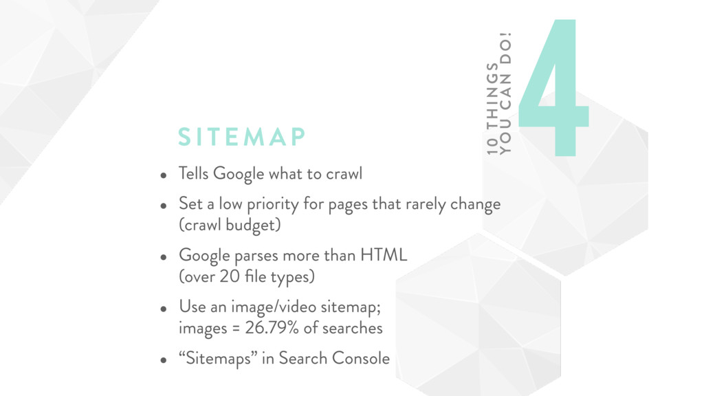 SITEMAP • Tells Google what to crawl • Set a lo...