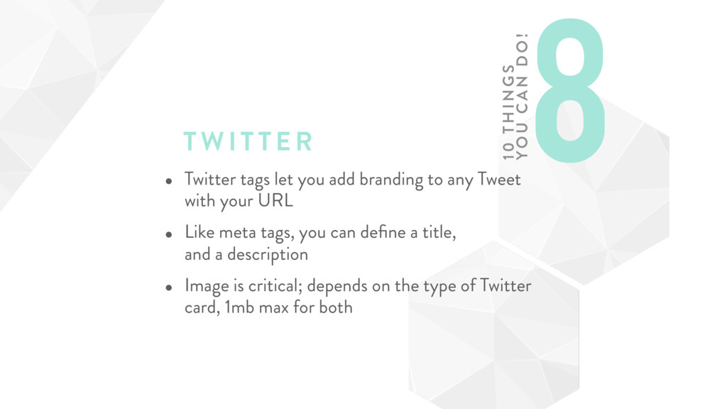 TWI T TER • Twitter tags let you add branding t...