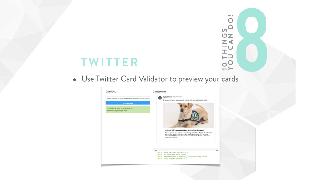 TWI T TER • Use Twitter Card Validator to previ...