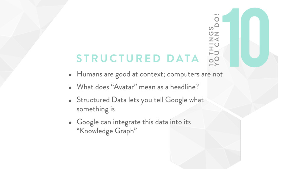 STRUCTURE D DATA • Humans are good at context; ...