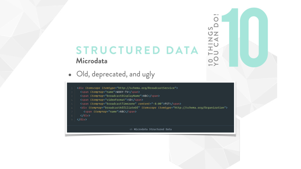 STRUCTURE D DATA Microdata • Old, deprecated, a...