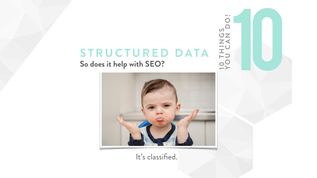 STRUCTURE D DATA So does it help with SEO? It's...