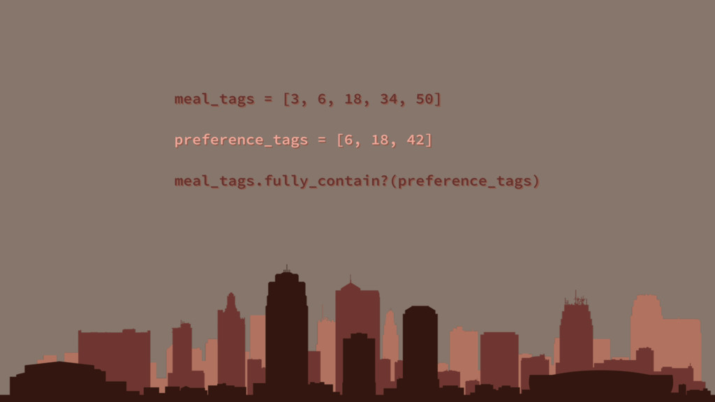 meal_tags = [3, 6, 18, 34, 50] preference_tags ...