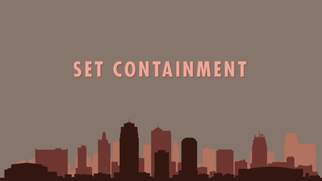 SET CONTAINMENT