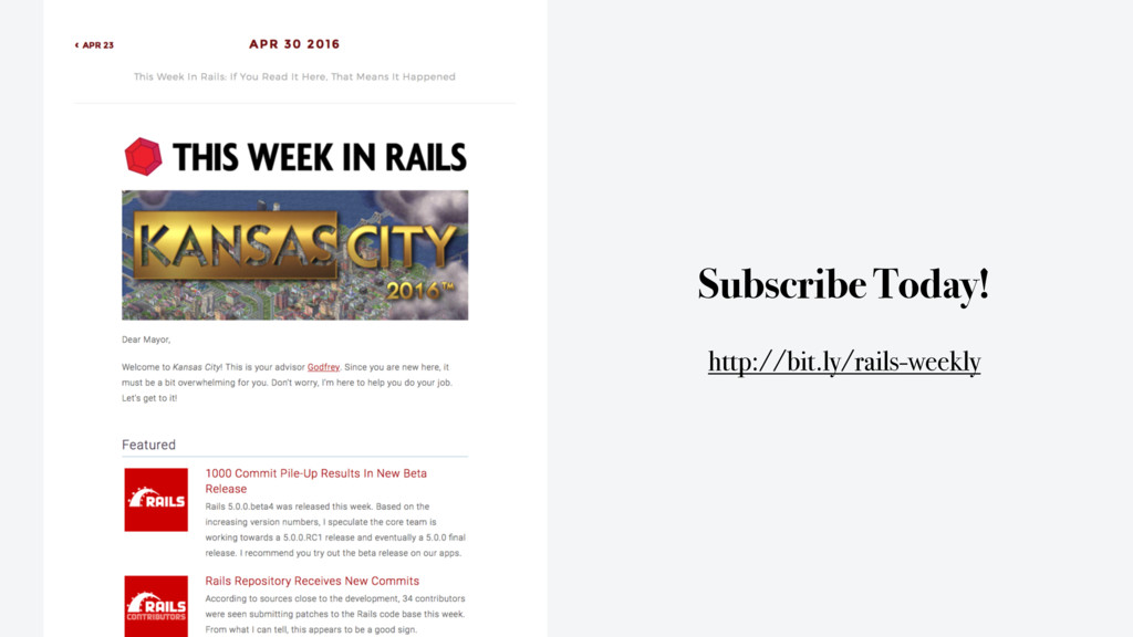 Subscribe Today! http://bit.ly/rails-weekly