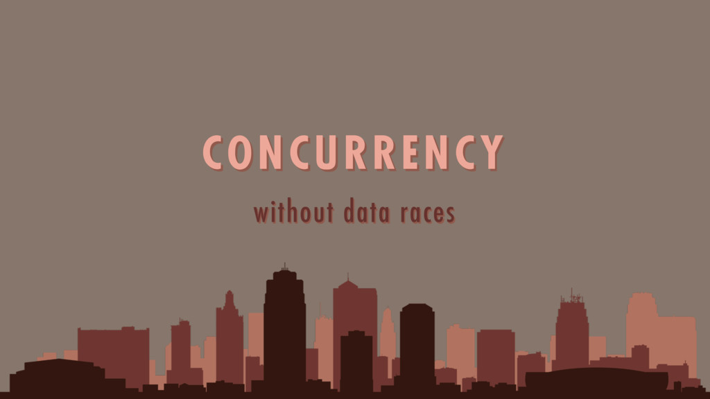 without data races CONCURRENCY